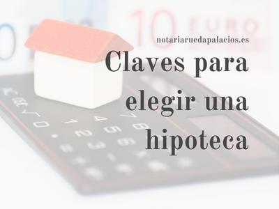 Notaria Rueda Palacios - claves para elegir una hipoteca