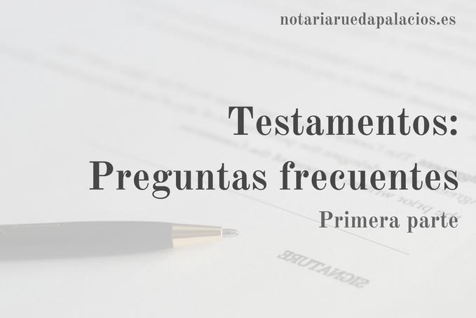 Notaria Rueda Palacios - Testamentos - Preguntas Frecuentes