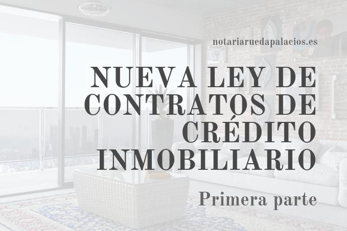 NUEVA LEY DE CONTRATOS DE CRÉDITO INMOBILIARIO 1